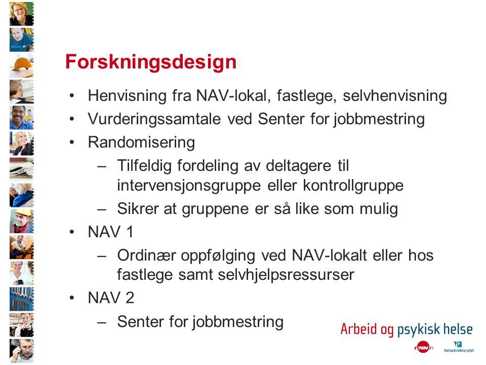 Forskningsdesign Henvisning fra NAV-lokal, fastlege, selvhenvisning