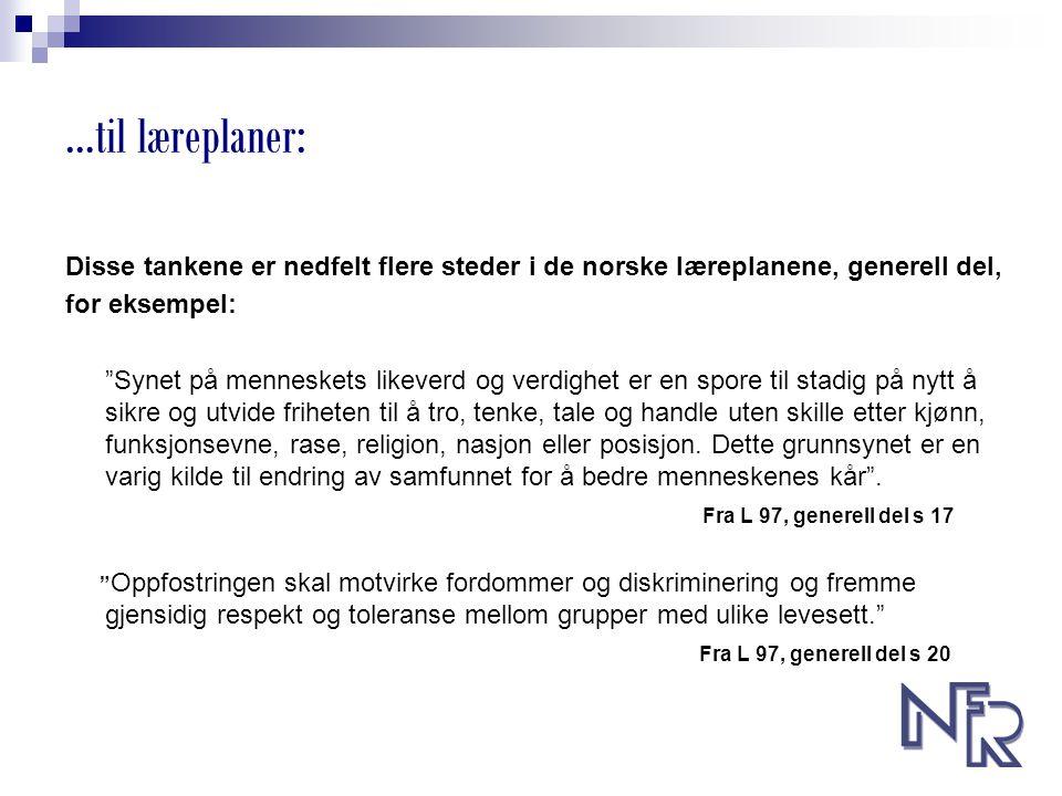 …til læreplaner: Disse tankene er nedfelt flere steder i de norske læreplanene, generell del, for eksempel: