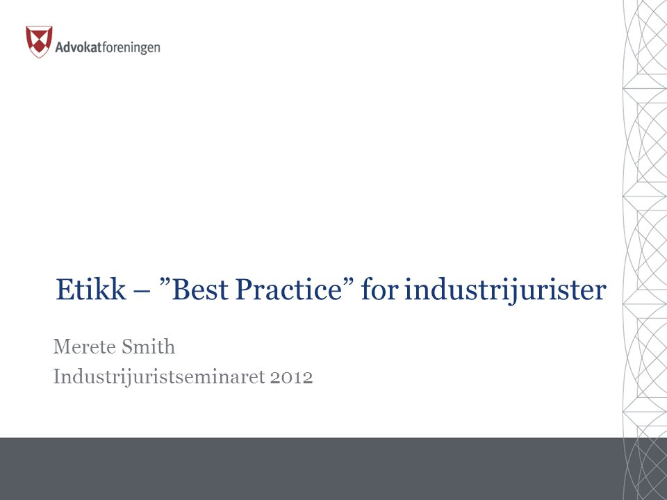 Etikk – Best Practice for industrijurister