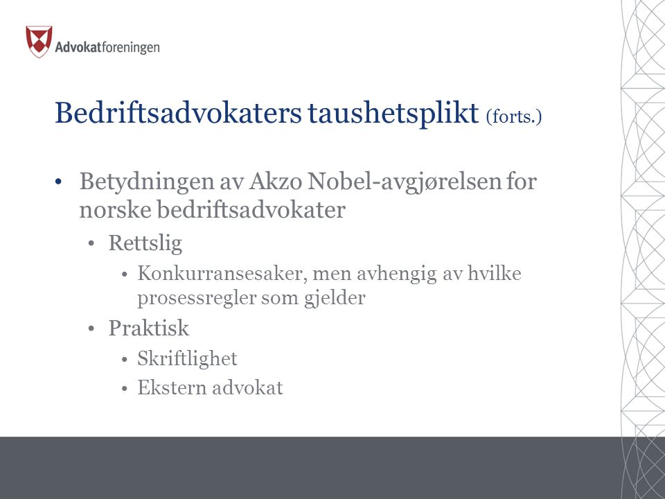 Bedriftsadvokaters taushetsplikt (forts.)