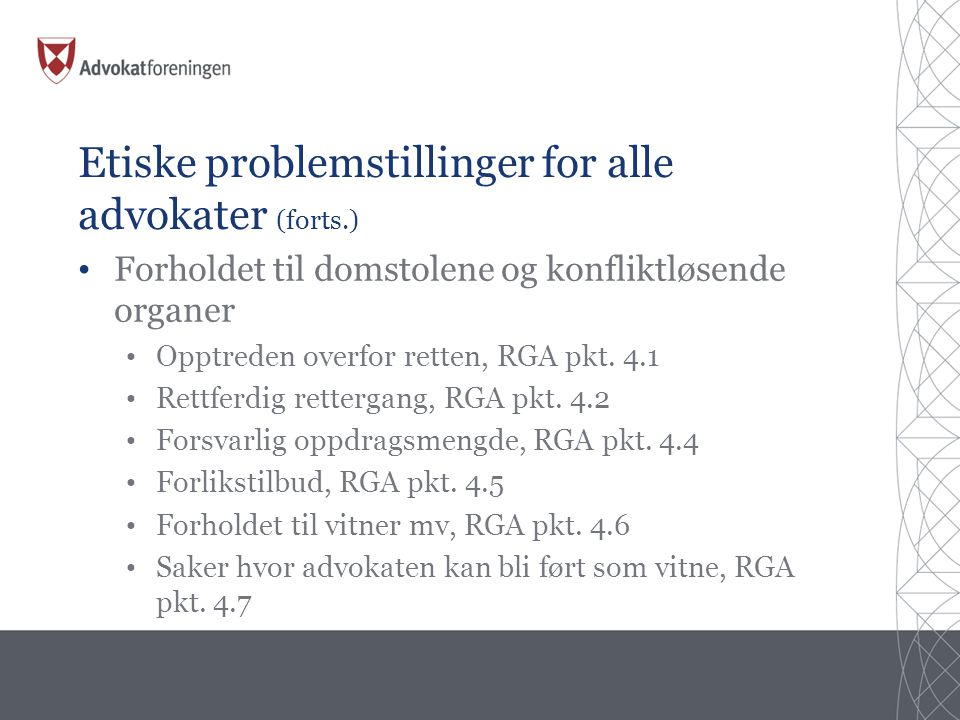 Etiske problemstillinger for alle advokater (forts.)