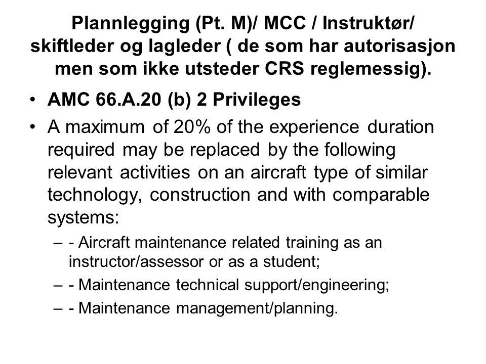 Plannlegging (Pt. M)/ MCC / Instruktør/ skiftleder og lagleder ( de som har autorisasjon men som ikke utsteder CRS reglemessig).