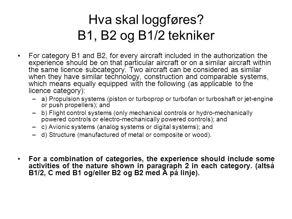 Hva skal loggføres B1, B2 og B1/2 tekniker