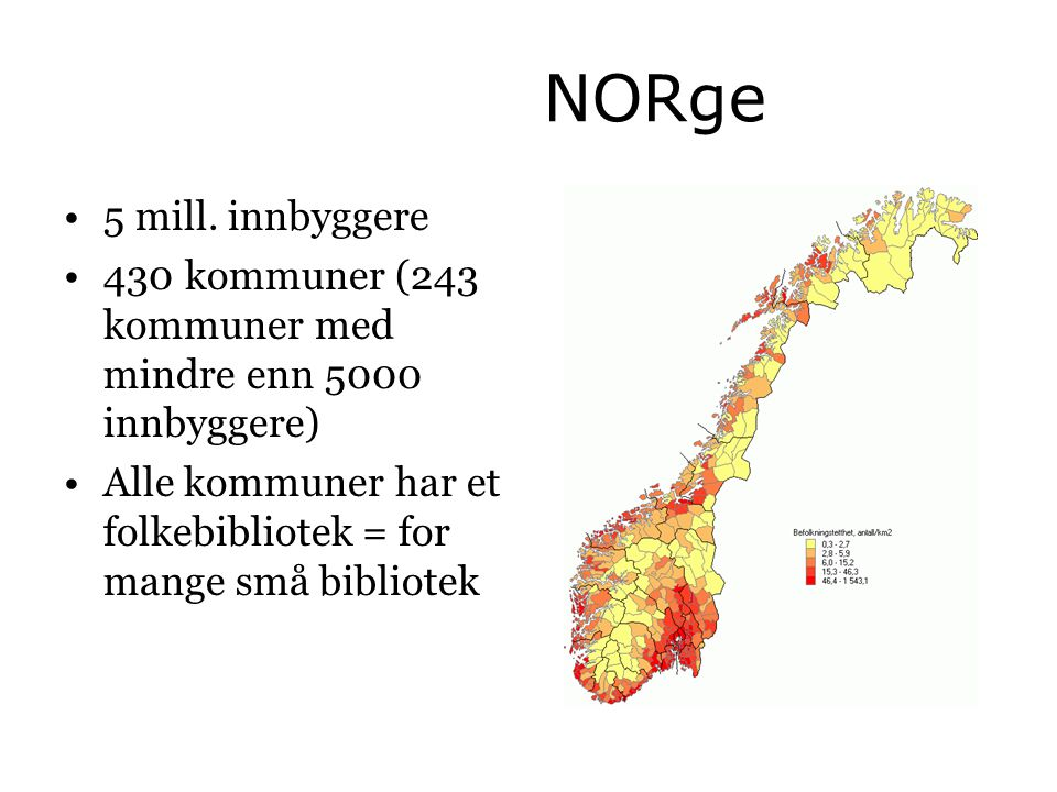 NORge 5 mill. innbyggere.