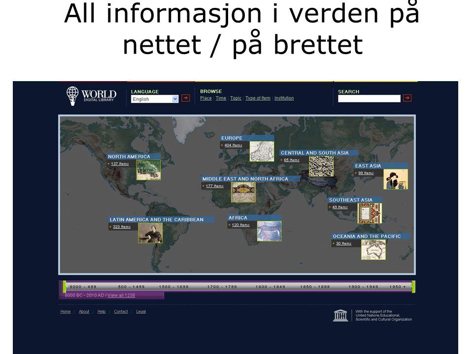 All informasjon i verden på nettet / på brettet