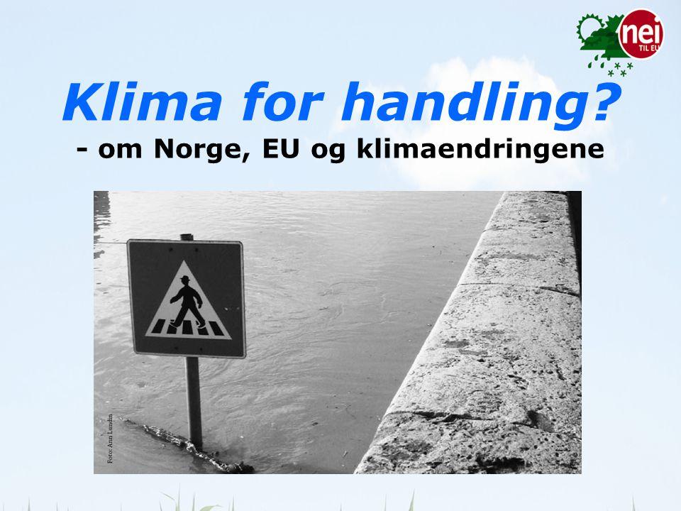 Klima for handling - om Norge, EU og klimaendringene