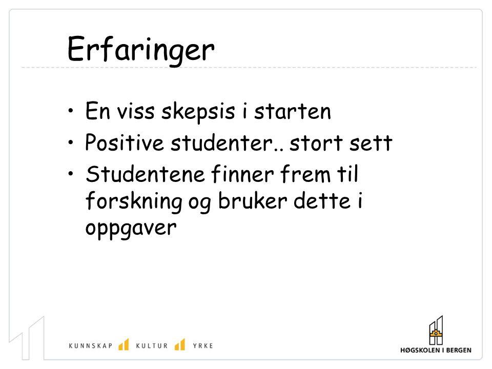 Erfaringer En viss skepsis i starten Positive studenter.. stort sett