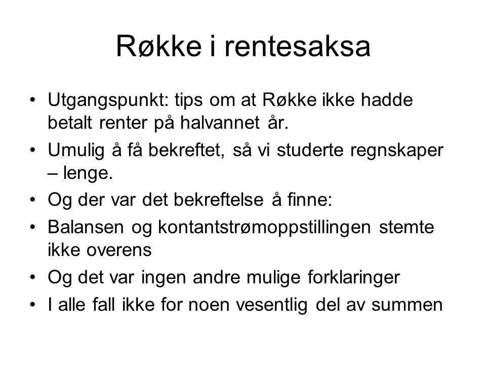 Røkke i rentesaksa Utgangspunkt: tips om at Røkke ikke hadde betalt renter på halvannet år.