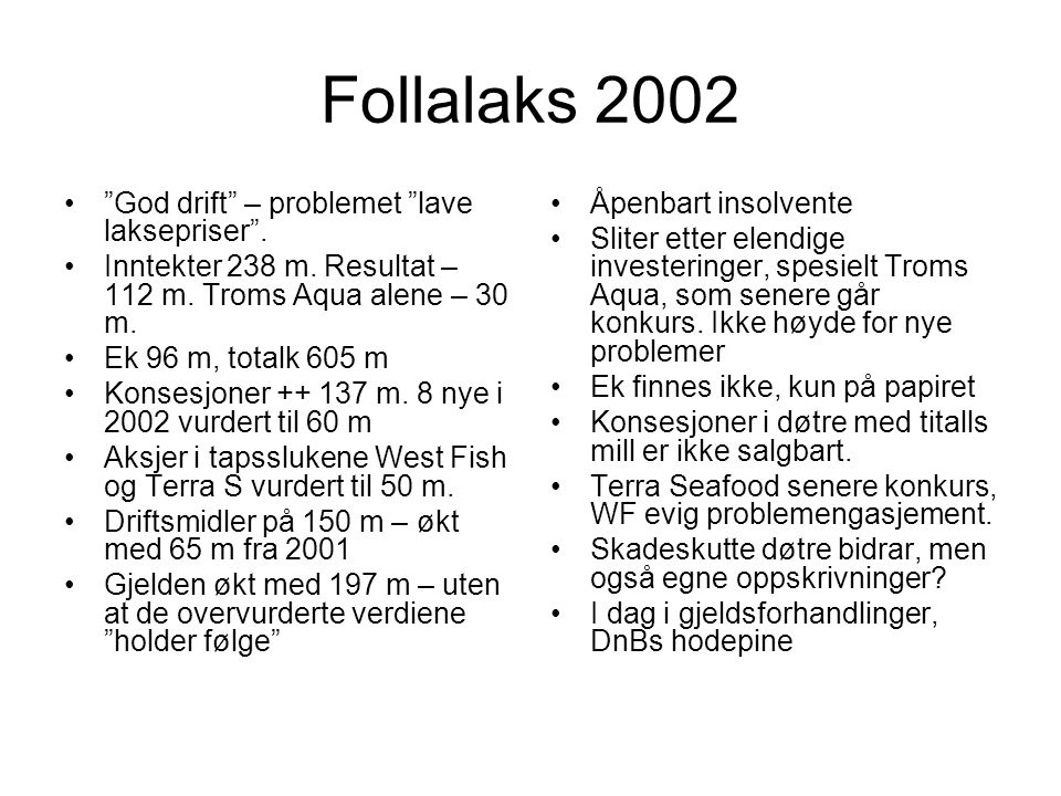 Follalaks 2002 God drift – problemet lave laksepriser .