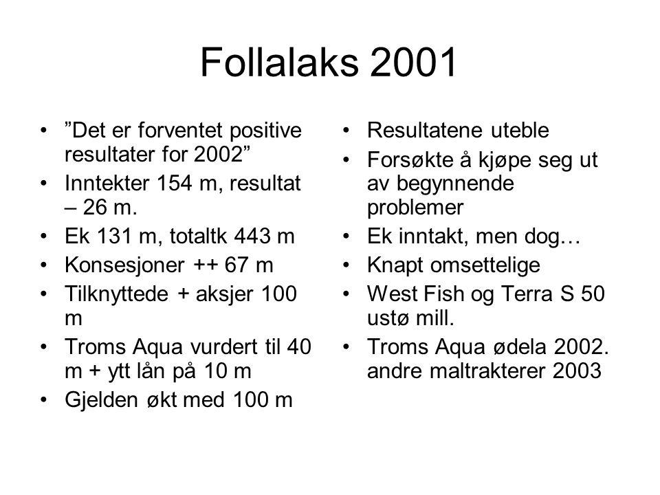 Follalaks 2001 Det er forventet positive resultater for 2002
