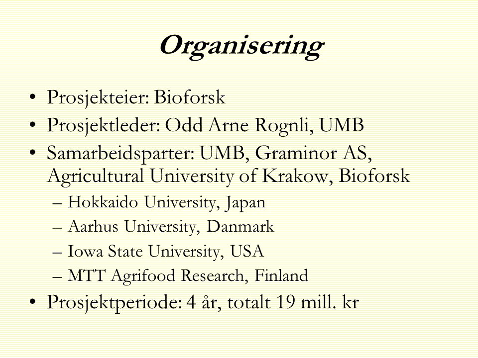 Organisering Prosjekteier: Bioforsk
