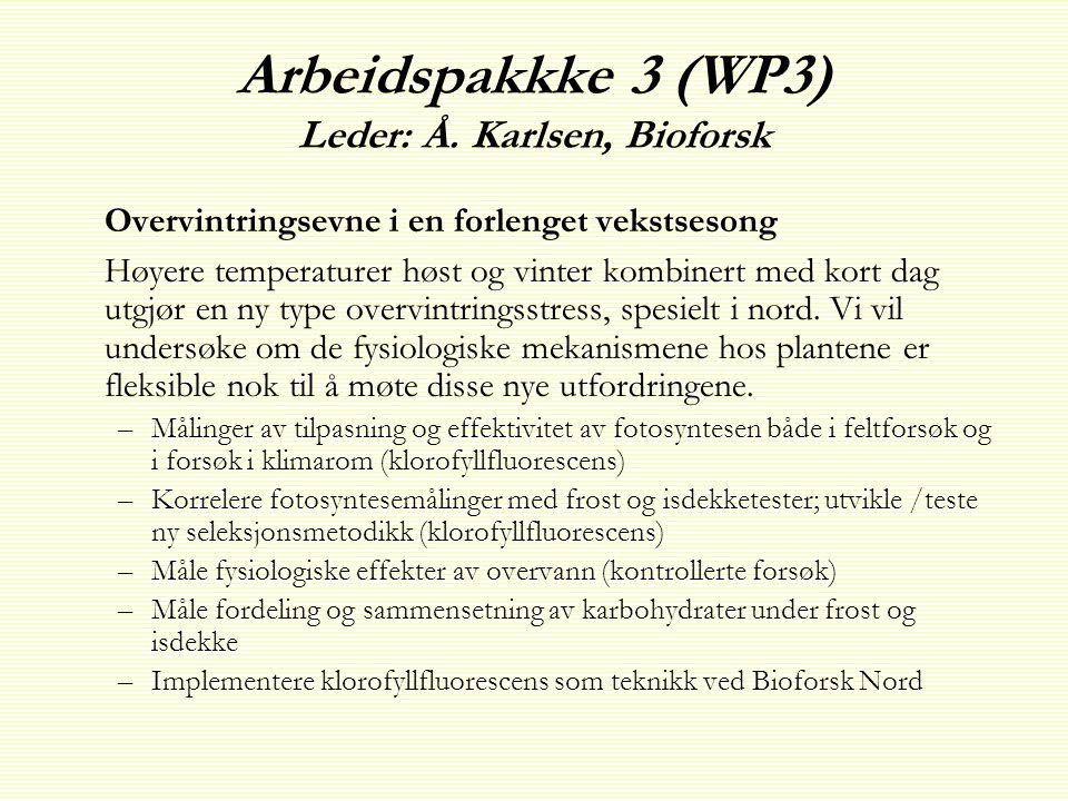 Arbeidspakkke 3 (WP3) Leder: Å. Karlsen, Bioforsk