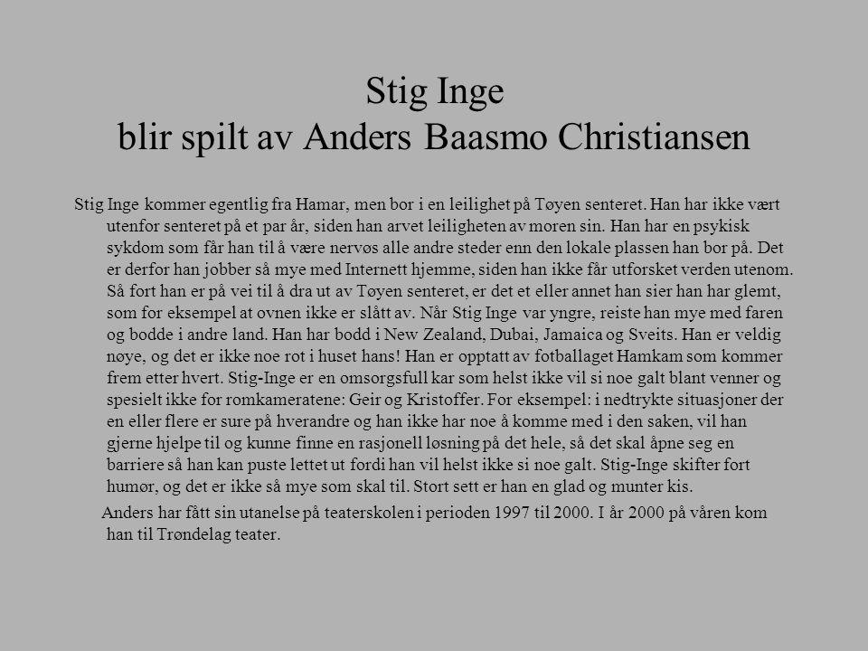 Stig Inge blir spilt av Anders Baasmo Christiansen
