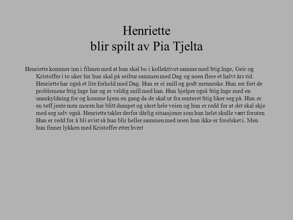 Henriette blir spilt av Pia Tjelta