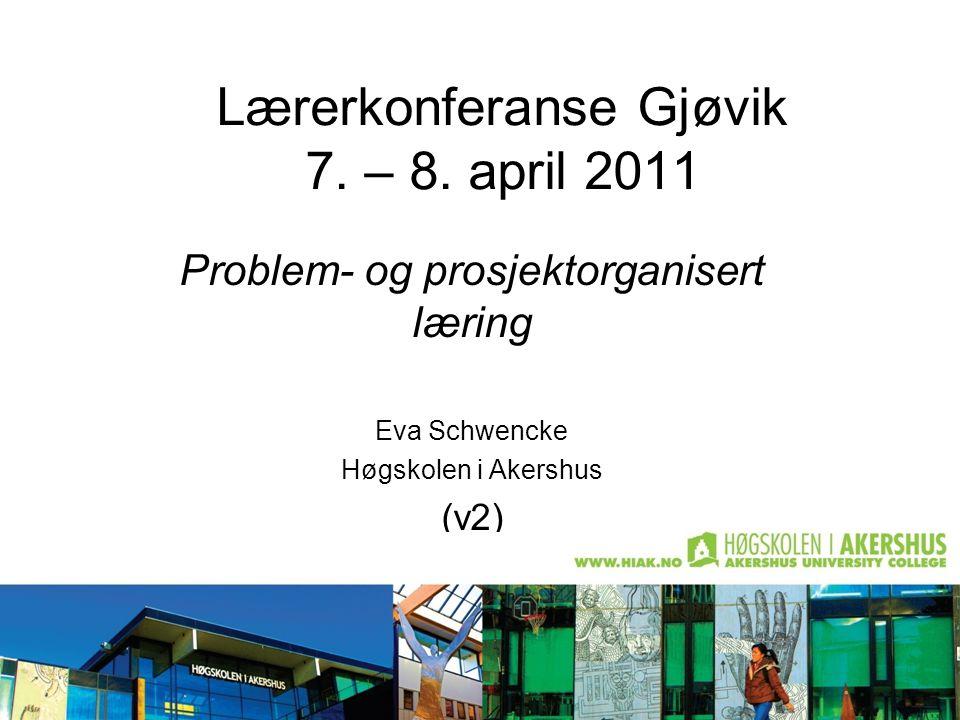 Lærerkonferanse Gjøvik 7. – 8. april 2011