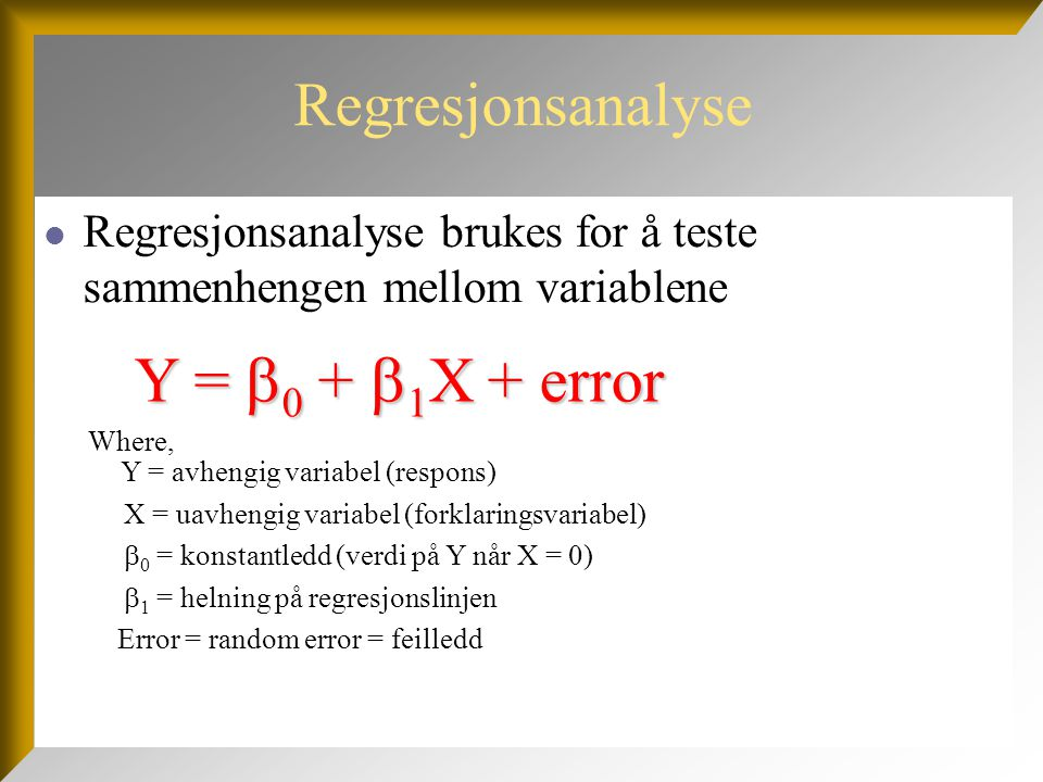 Y = 0 + 1X + error Regresjonsanalyse