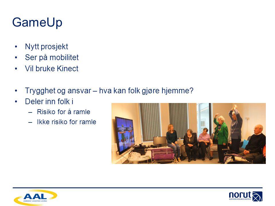 GameUp Nytt prosjekt Ser på mobilitet Vil bruke Kinect