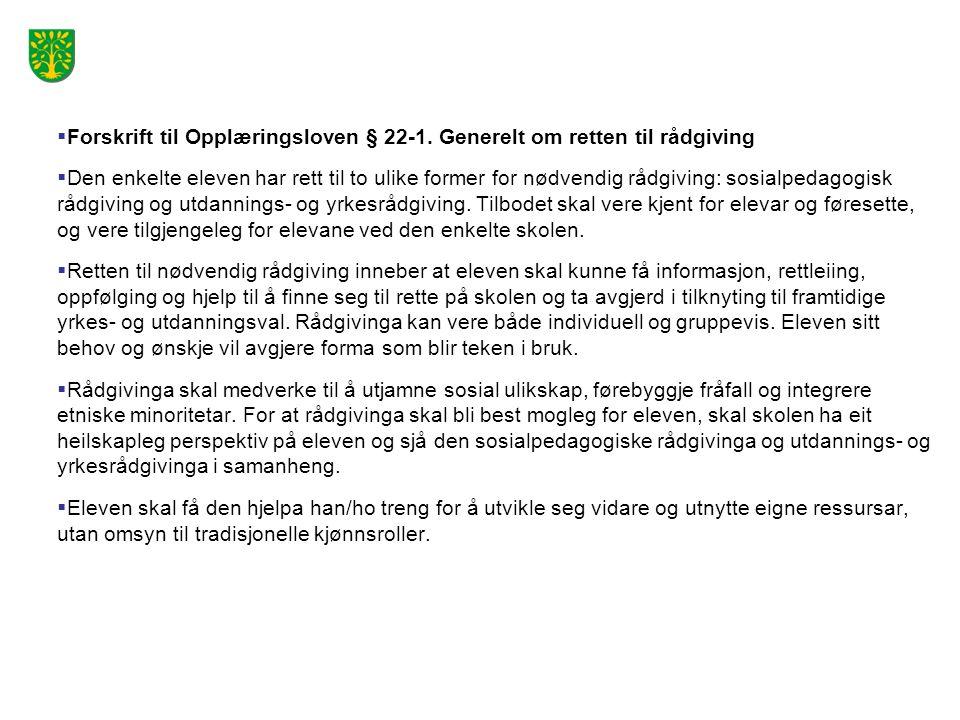 Forskrift til Opplæringsloven § 22-1. Generelt om retten til rådgiving