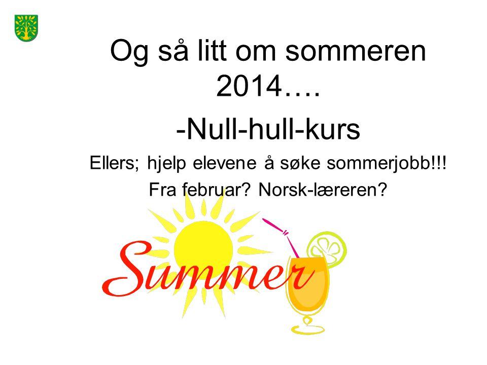 Og så litt om sommeren 2014…. -Null-hull-kurs