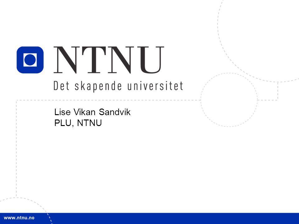 Lise Vikan Sandvik PLU, NTNU