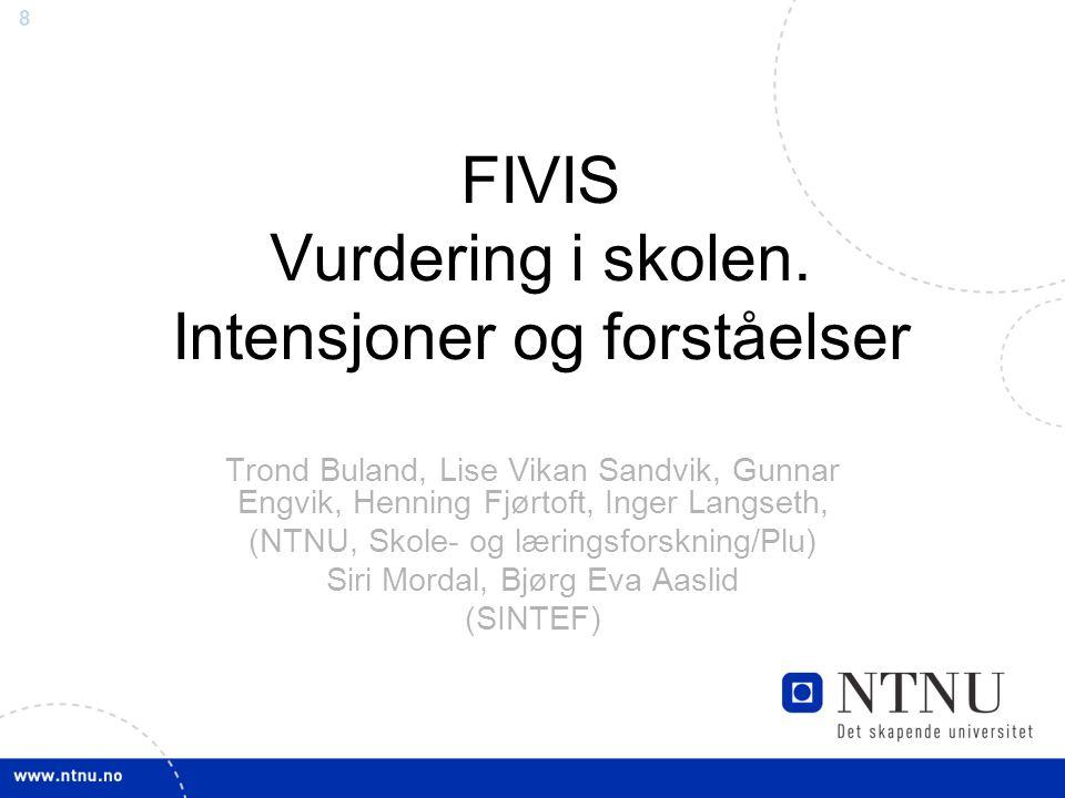FIVIS Vurdering i skolen. Intensjoner og forståelser