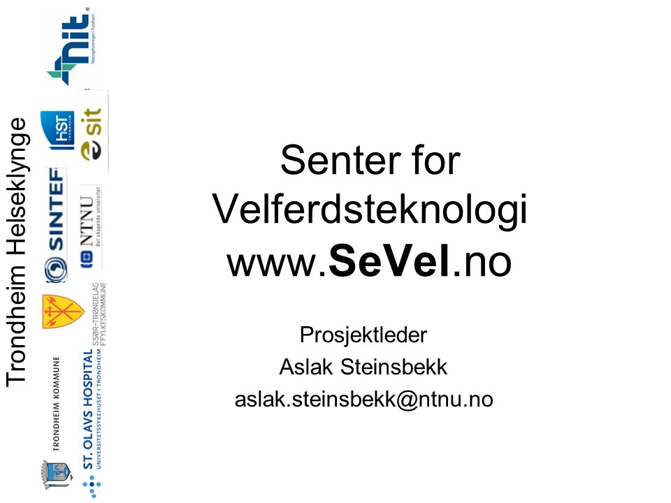 Senter for Velferdsteknologi www.SeVel.no