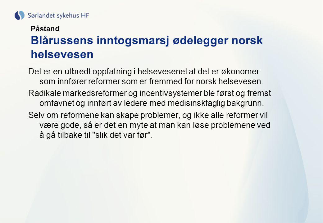 Påstand Blårussens inntogsmarsj ødelegger norsk helsevesen