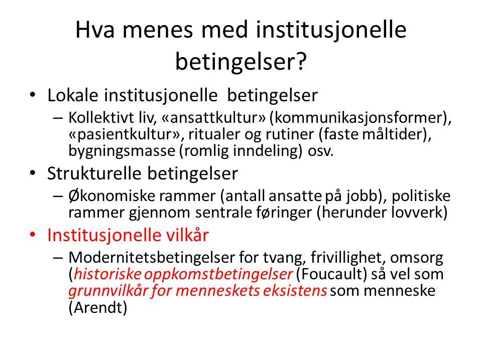 Hva menes med institusjonelle betingelser