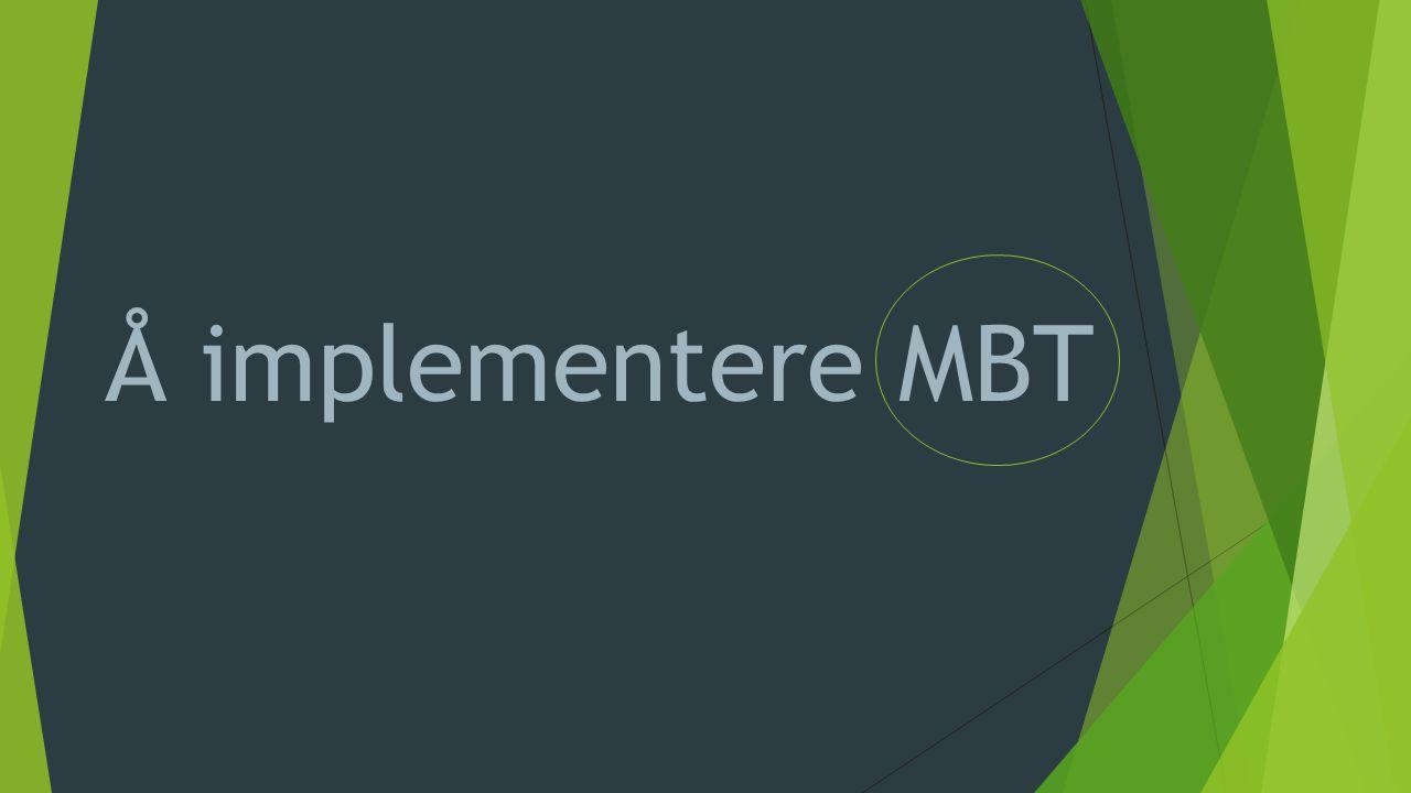 - Å implementere MBT