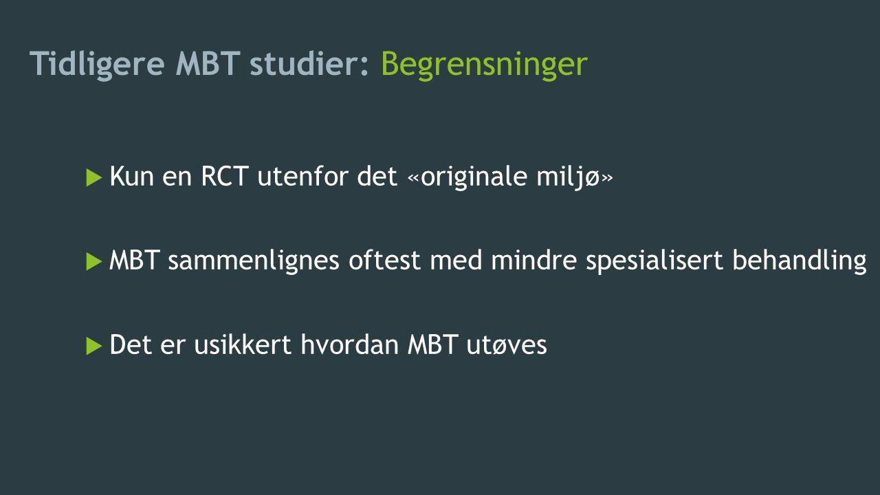 Tidligere MBT studier: Begrensninger