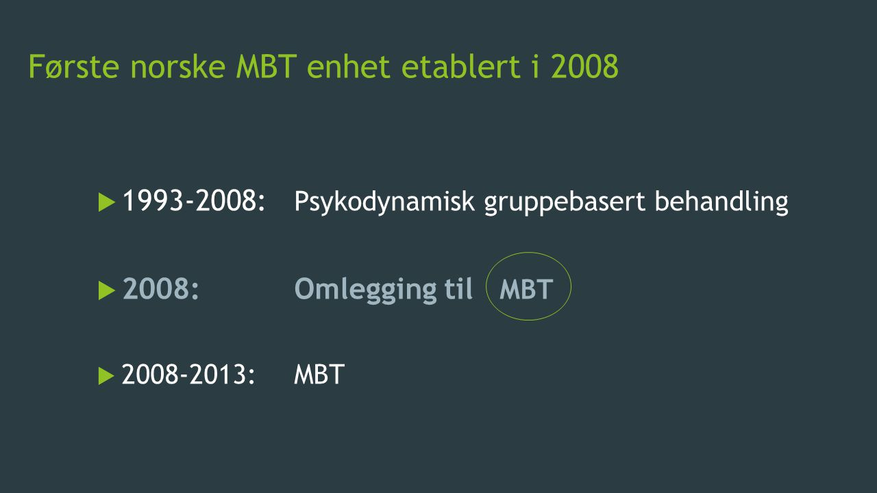 Første norske MBT enhet etablert i 2008