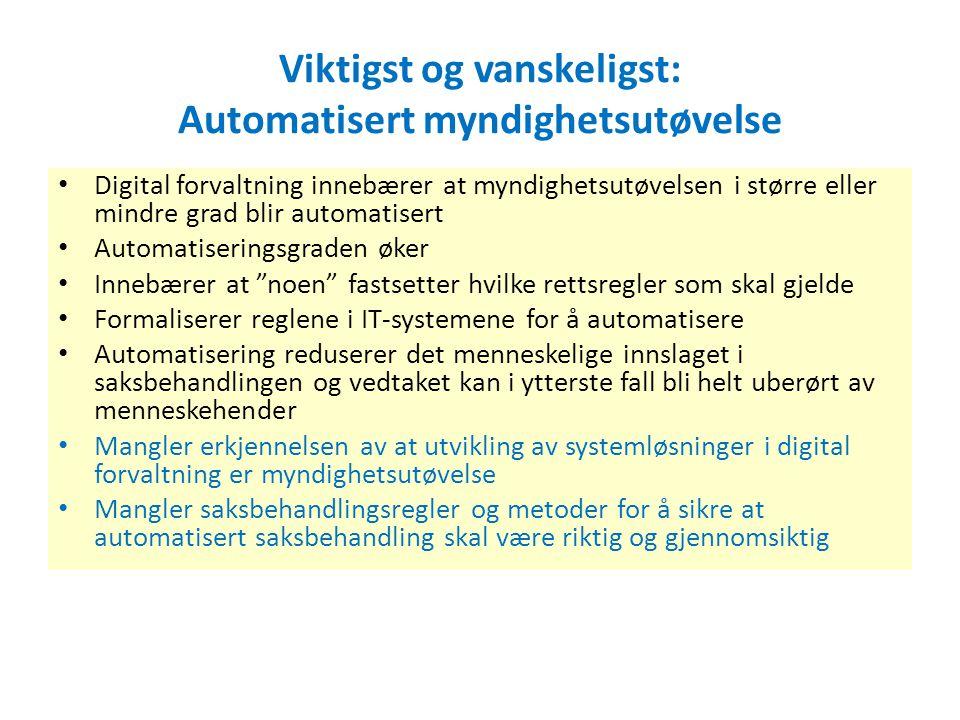 Viktigst og vanskeligst: Automatisert myndighetsutøvelse