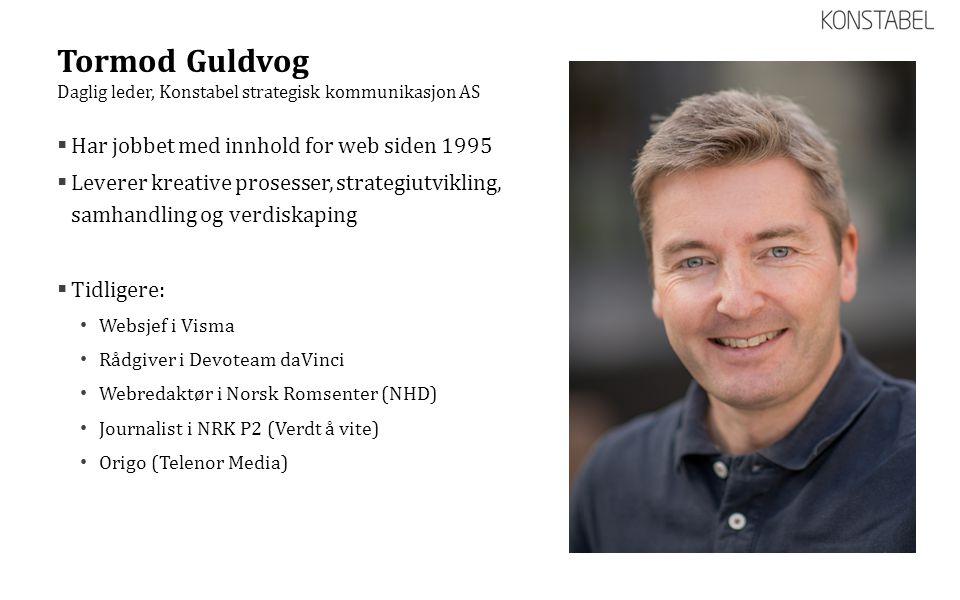 Tormod Guldvog Har jobbet med innhold for web siden 1995
