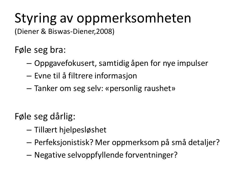 Styring av oppmerksomheten (Diener & Biswas-Diener,2008)