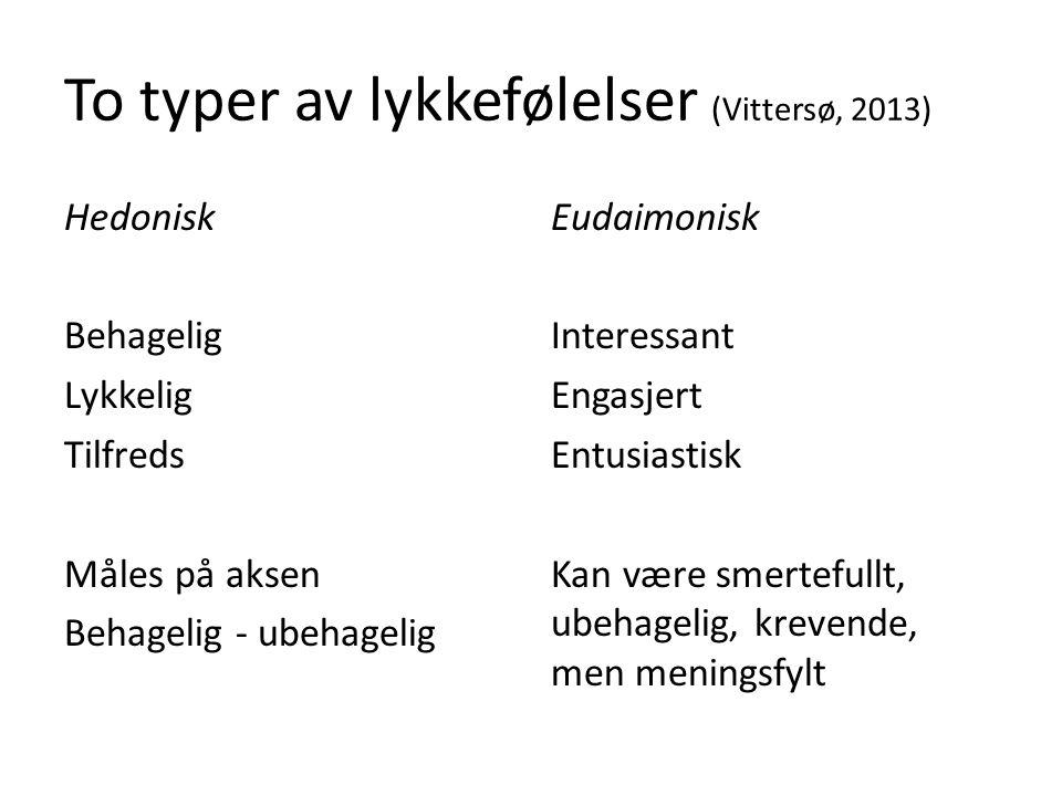 To typer av lykkefølelser (Vittersø, 2013)