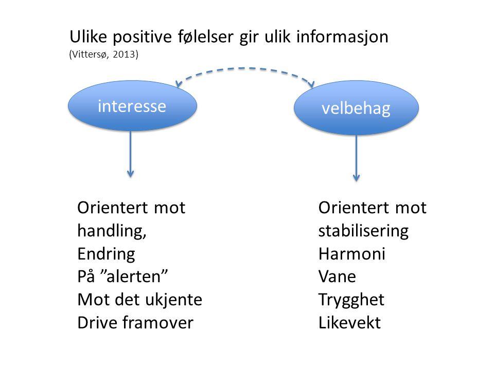 Ulike positive følelser gir ulik informasjon (Vittersø, 2013)