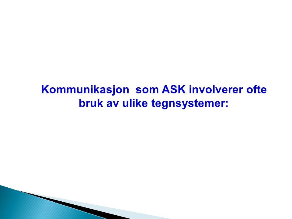 Kommunikasjon som ASK involverer ofte bruk av ulike tegnsystemer: