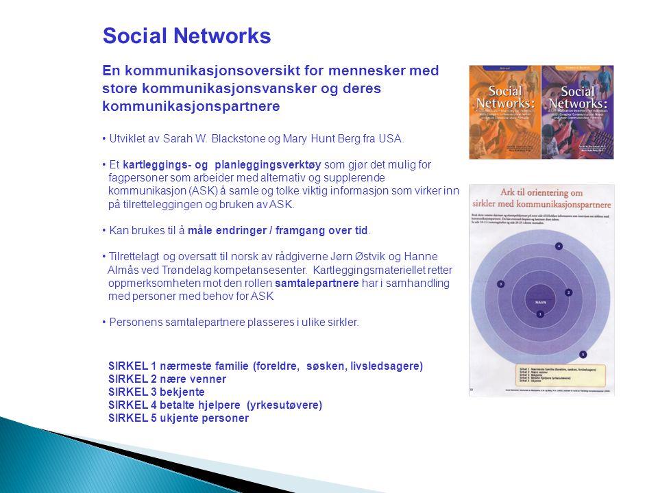 Social Networks En kommunikasjonsoversikt for mennesker med store kommunikasjonsvansker og deres kommunikasjonspartnere.