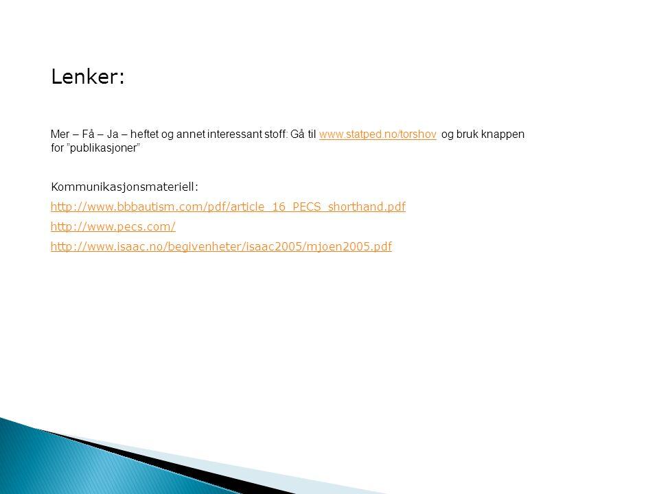 Lenker: Mer – Få – Ja – heftet og annet interessant stoff: Gå til www.statped.no/torshov og bruk knappen.