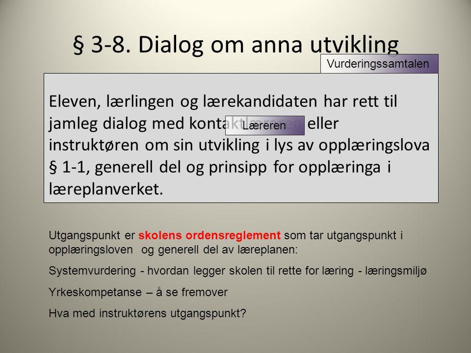 § 3-8. Dialog om anna utvikling