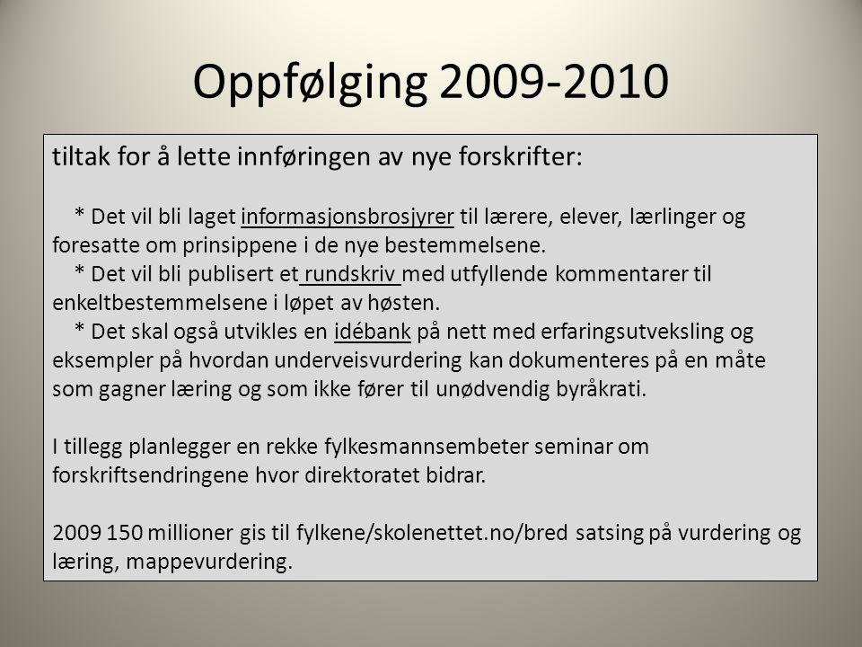 Oppfølging 2009-2010 tiltak for å lette innføringen av nye forskrifter:
