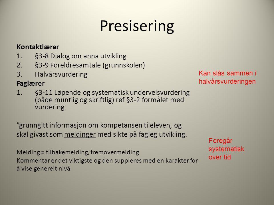 Presisering Kontaktlærer §3-8 Dialog om anna utvikling