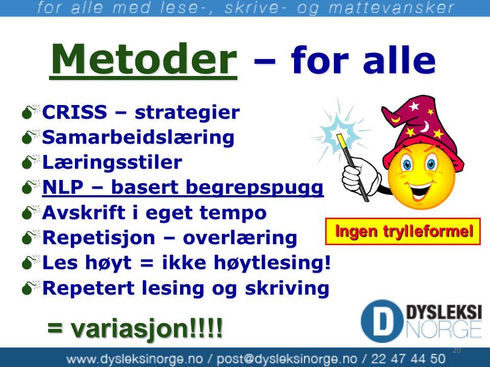 Metoder – for alle = variasjon!!!! CRISS – strategier Samarbeidslæring