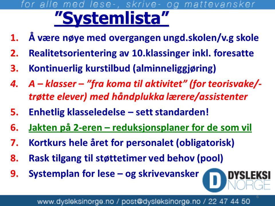 Systemlista Å være nøye med overgangen ungd.skolen/v.g skole