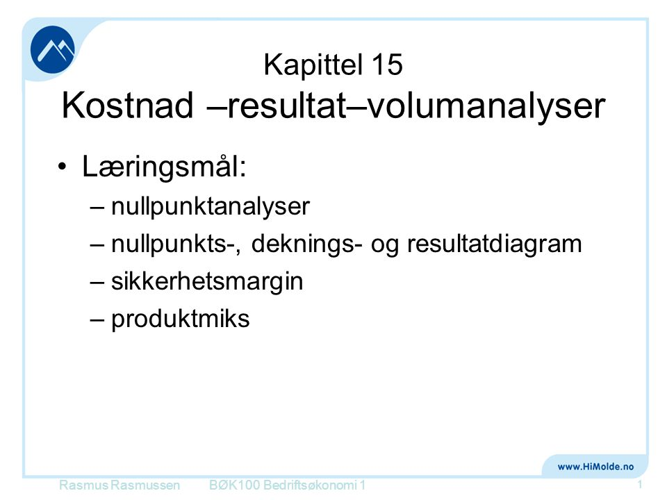 Kapittel 15 Kostnad –resultat–volumanalyser