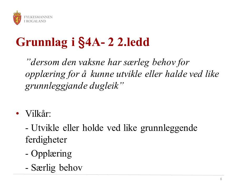 Grunnlag i §4A- 2 2.ledd Vilkår: