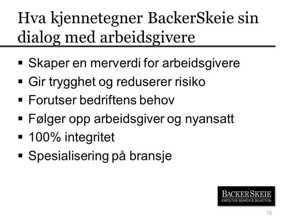 Hva kjennetegner BackerSkeie sin dialog med arbeidsgivere