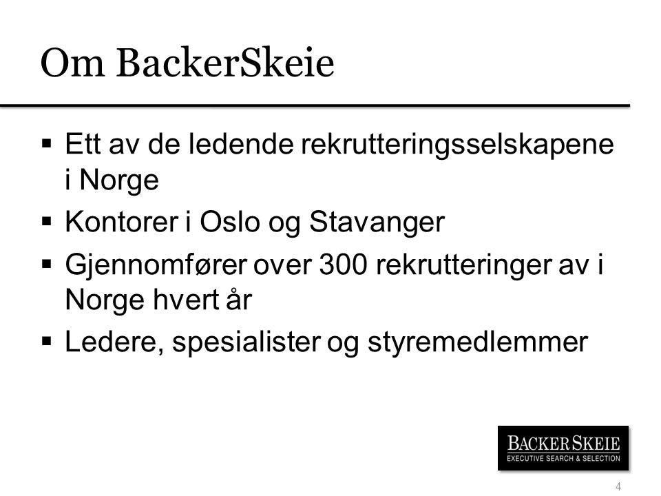 Om BackerSkeie Ett av de ledende rekrutteringsselskapene i Norge