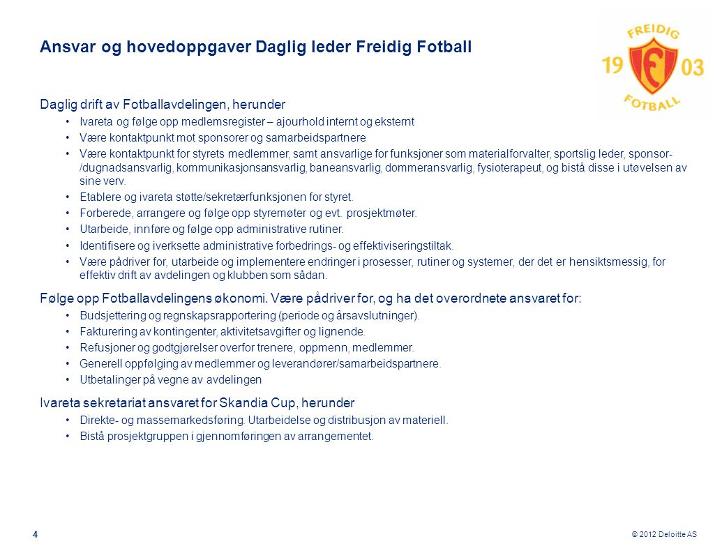 Ansvar og hovedoppgaver Daglig leder Freidig Fotball