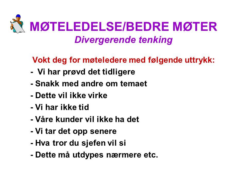 MØTELEDELSE/BEDRE MØTER Divergerende tenking